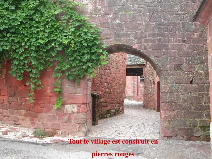 Tout le village est construit en