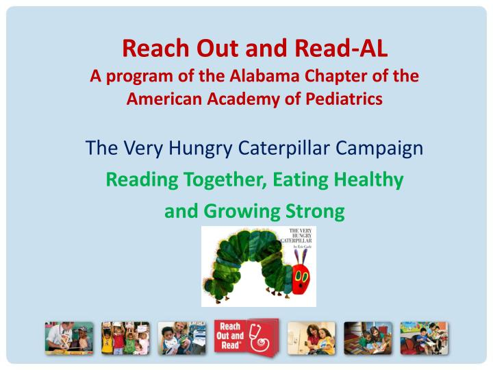 Reach out and read al a program of the alabama chapter of the american academy of pediatrics