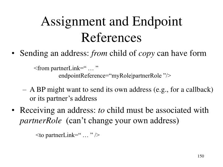 Assignment and Endpoint References