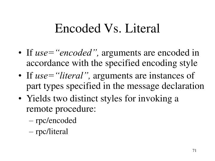 Encoded Vs. Literal