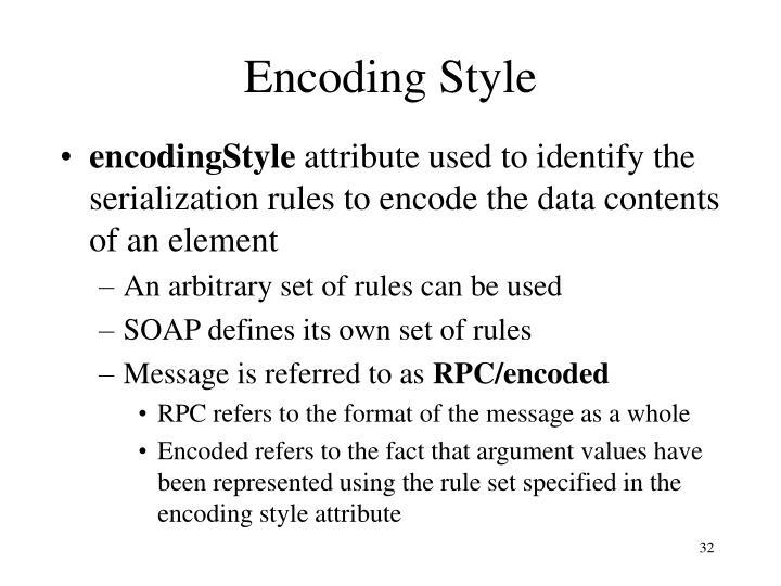 Encoding Style