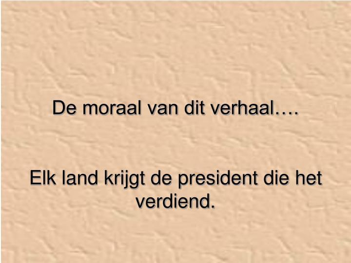 De moraal van dit verhaal….