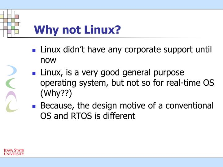 Why not Linux?