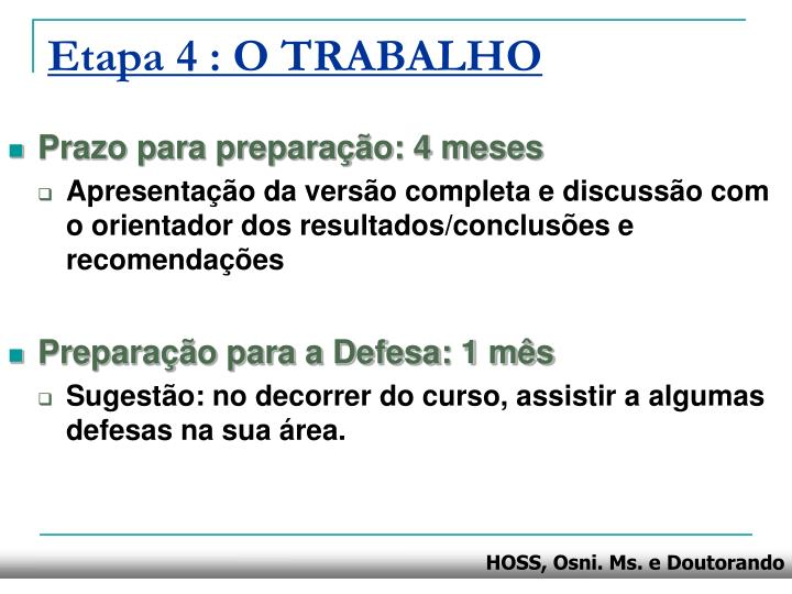 Etapa 4 : O TRABALHO