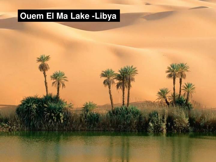 Ouem El Ma Lake -Libya