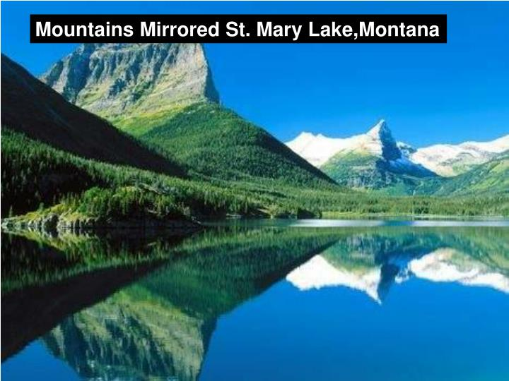 Mountains Mirrored St. Mary Lake,Montana