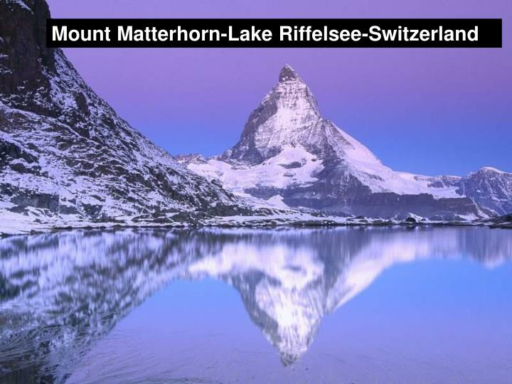 Mount Matterhorn-Lake Riffelsee-Switzerland