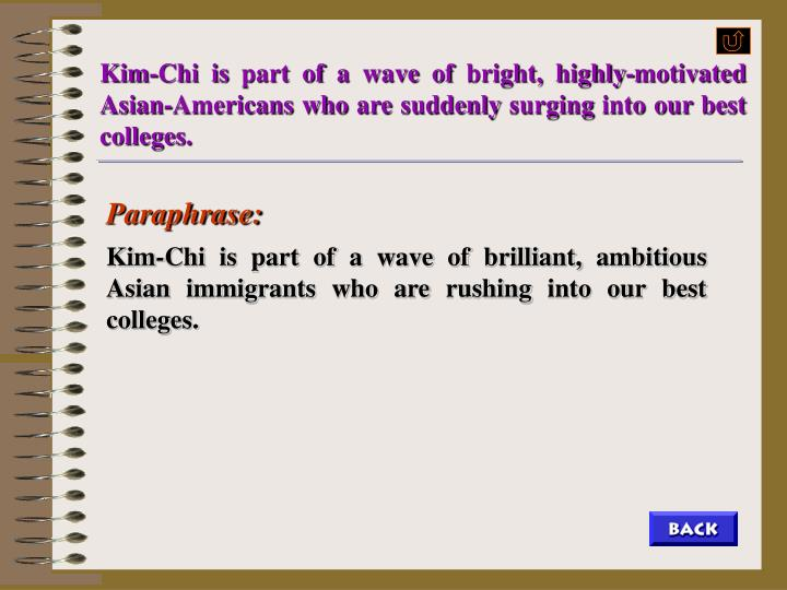 Kim-Chi is part of a wave of bright, highly-motivated Asian-Americans who are suddenly surging into our best colleges.