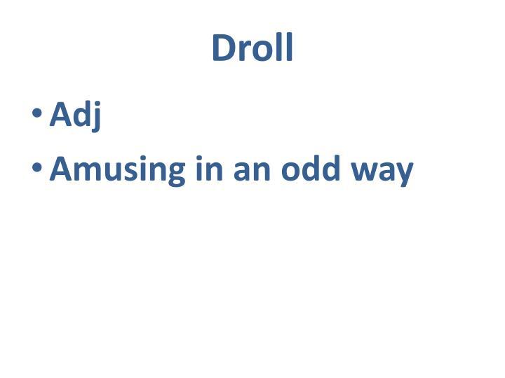 Droll