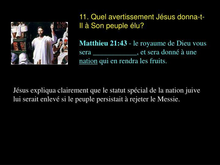 11. Quel avertissement Jésus donna-t-Il à Son peuple élu?