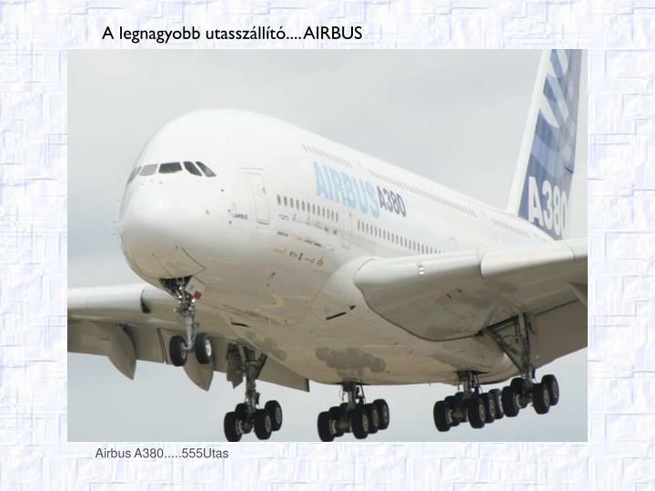 Airbus A380.....555