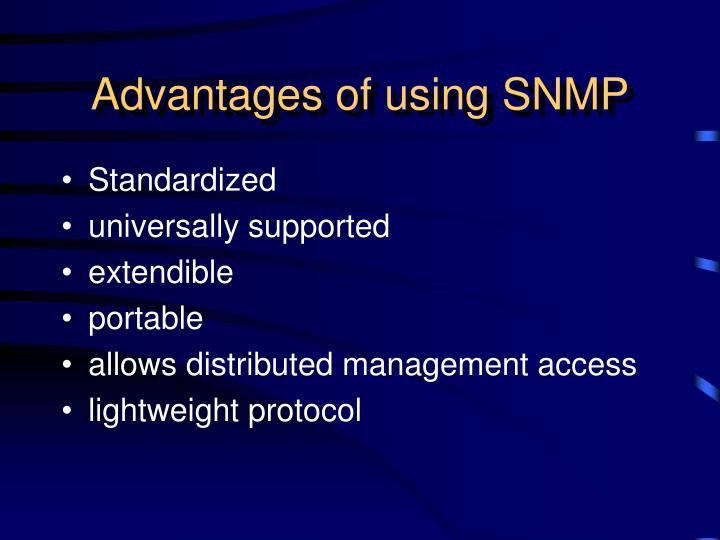 Advantages of using SNMP