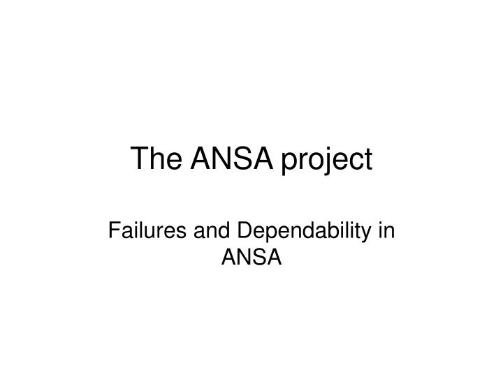 The ansa project