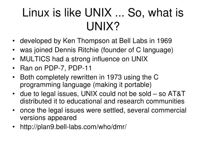 Linux is like UNIX ... So, what is UNIX?