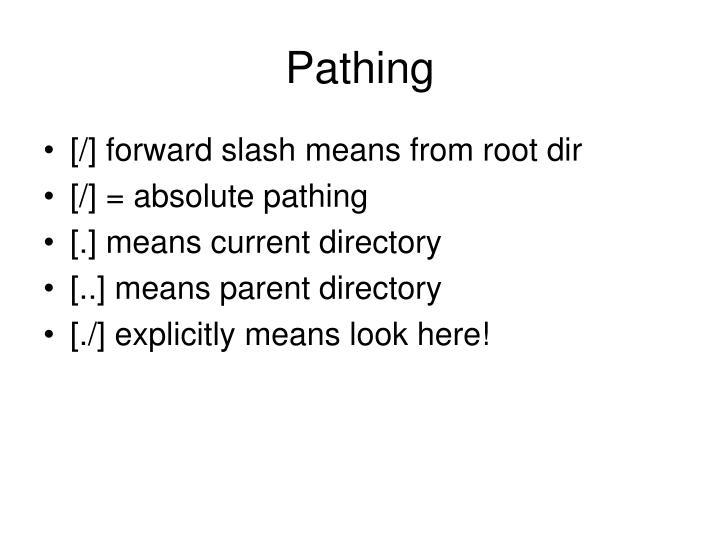 Pathing