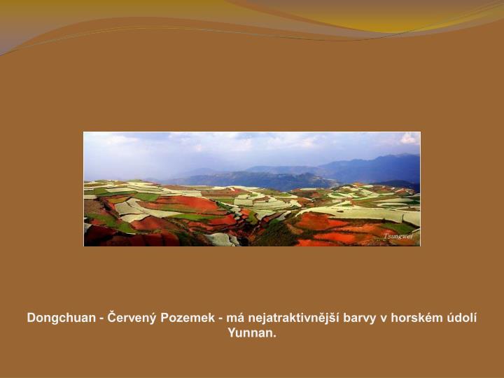 Dongchuan - erven Pozemek - m nejatraktivnj barvy v horskm dol Yunnan.