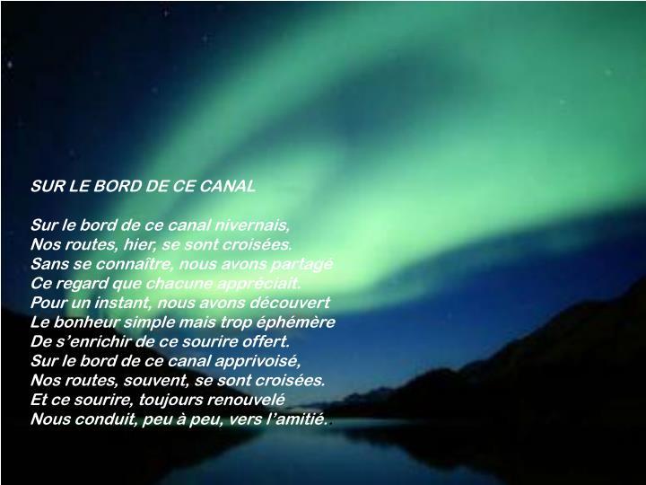 SUR LE BORD DE CE CANAL