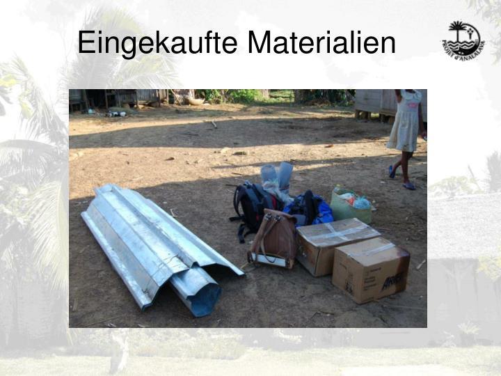 Eingekaufte Materialien