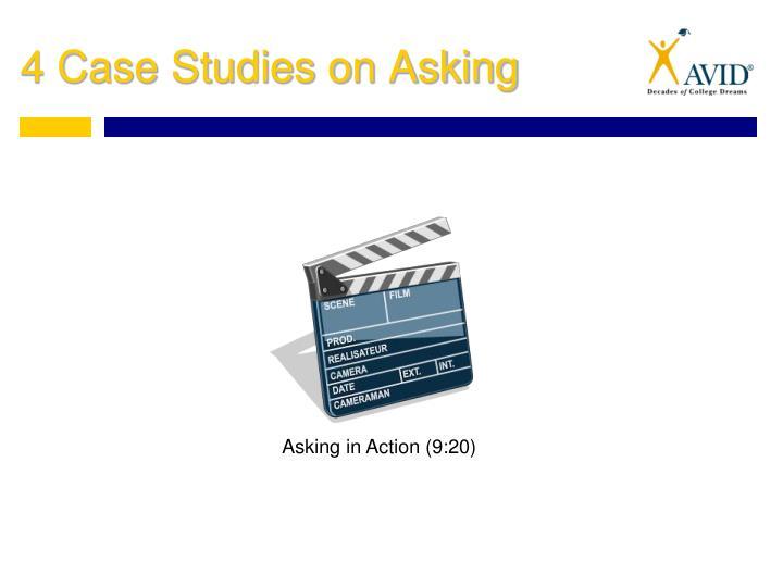 4 Case Studies on Asking