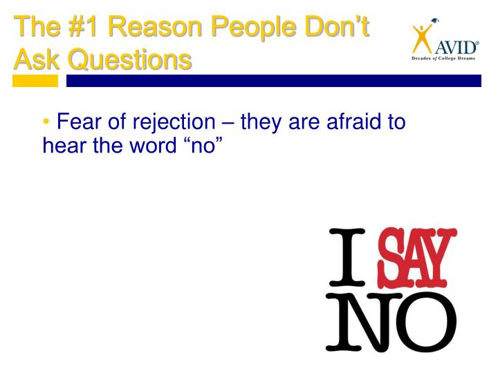 "Fear of rejection – they are afraid to hear the word ""no"""