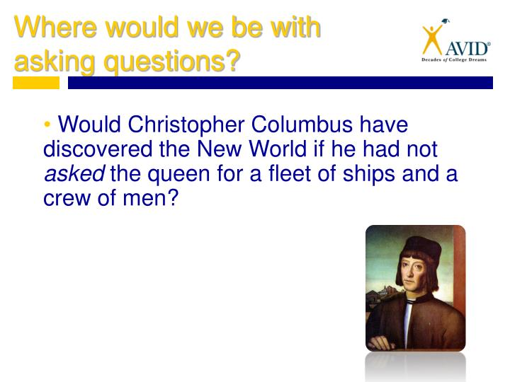 Would Christopher Columbus have discovered the New World if he had not