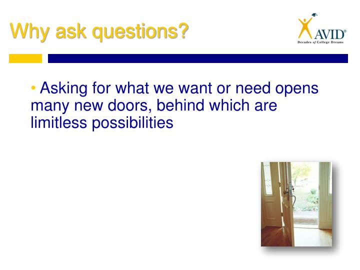 Asking for what we want or need opens many new doors, behind which are limitless possibilities
