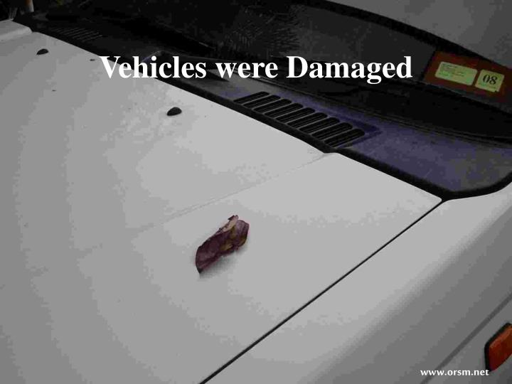 Vehicles were Damaged