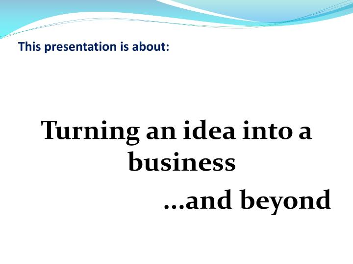 This presentation is about: