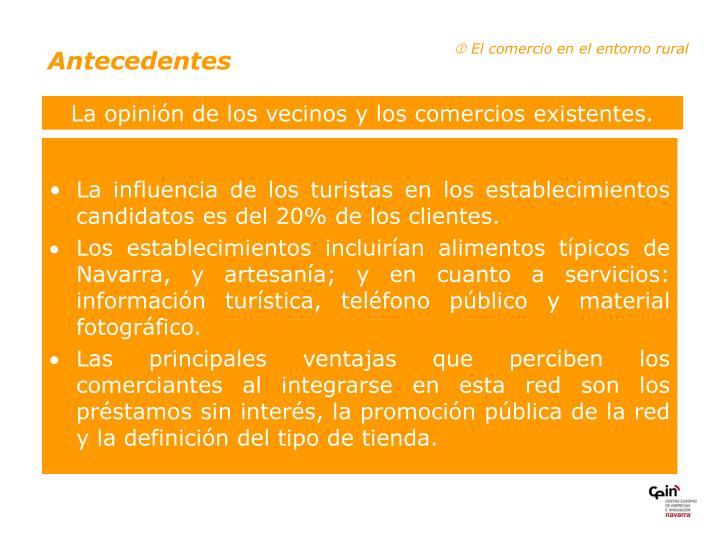 La influencia de los turistas en los establecimientos candidatos es del 20% de los clientes.