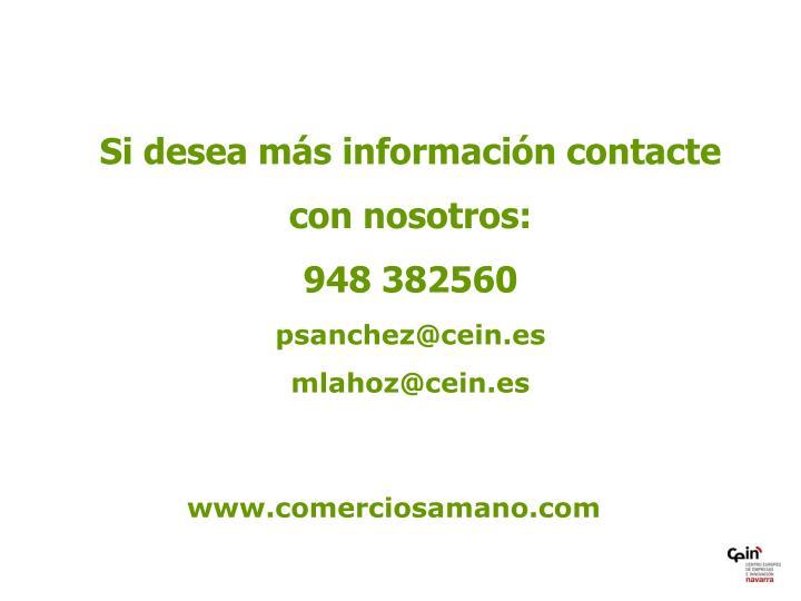 Si desea más información contacte con nosotros:
