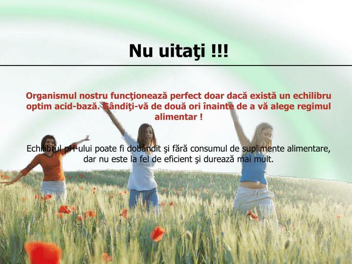 Nu uitaţi !!!
