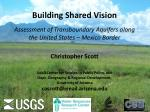 building shared vision assessment of transboundary aquifers along the united states mexico border1