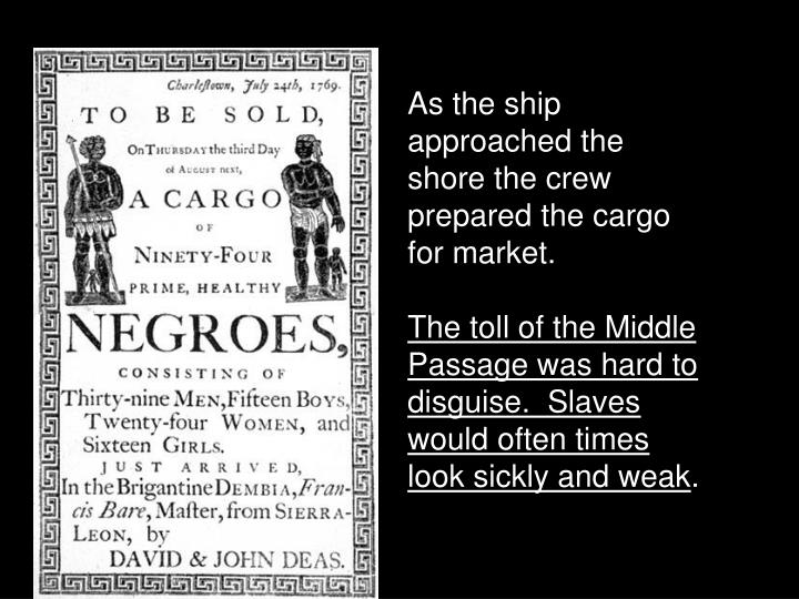 As the ship approached the shore the crew prepared the cargo for market.