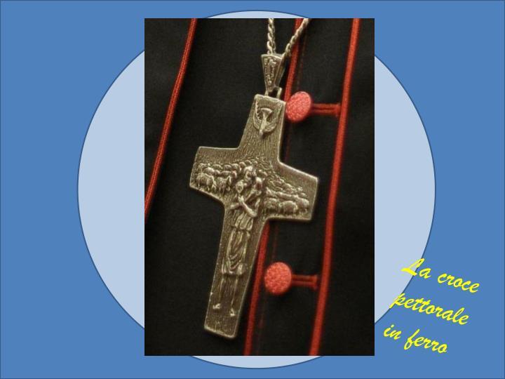 La croce pettorale in ferro