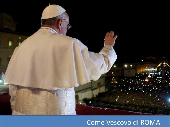 Come Vescovo di ROMA