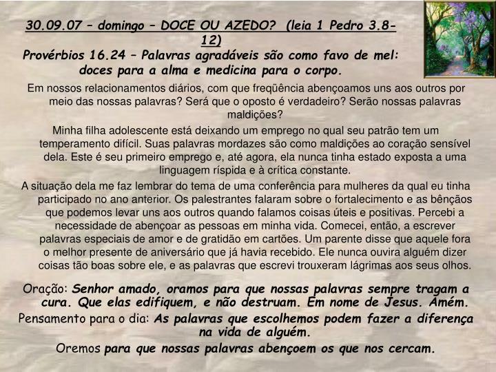 30.09.07 – domingo – DOCE OU AZEDO?  (leia 1 Pedro 3.8-12)