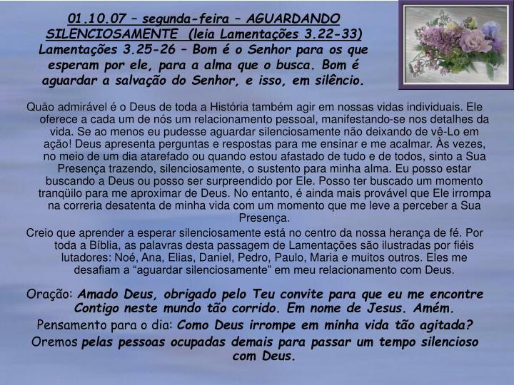01.10.07 – segunda-feira – AGUARDANDO SILENCIOSAMENTE  (leia Lamentações 3.22-33)