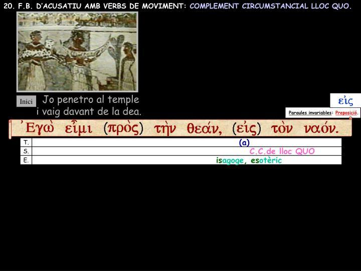 20. F.B. D'ACUSATIU AMB VERBS DE MOVIMENT: