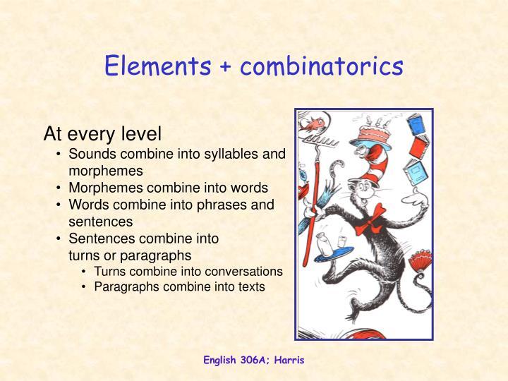 Elements + combinatorics