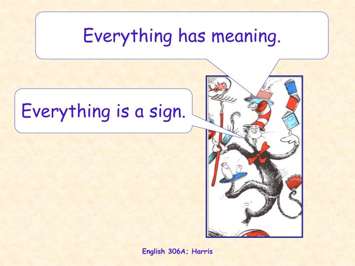 Everything has meaning.