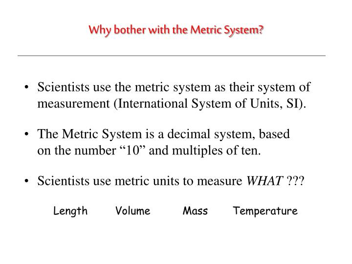 Why bother with the metric system