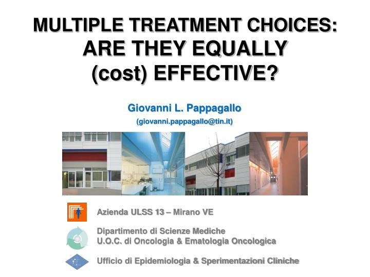MULTIPLE TREATMENT CHOICES: