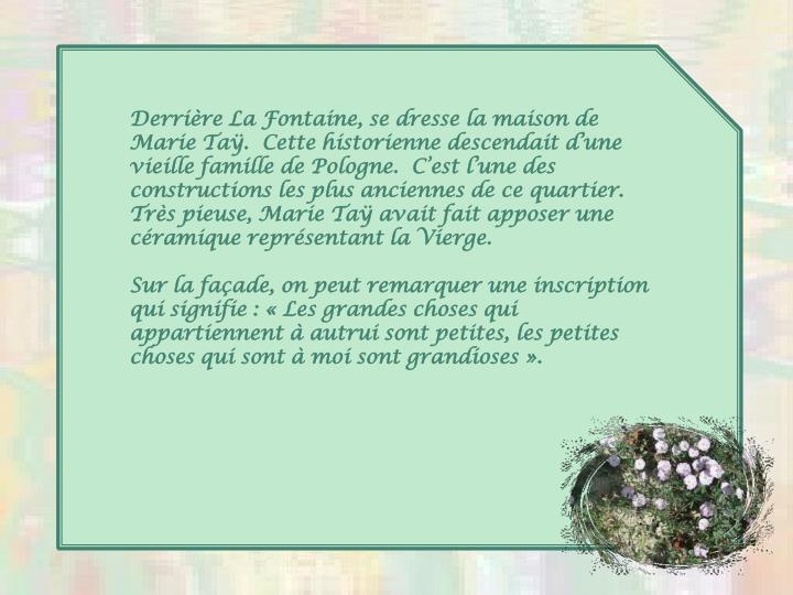 Derrire La Fontaine, se dresse la maison de Marie