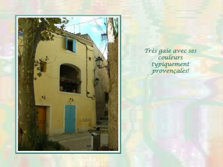 Très gaie avec ses couleurs typiquement provençales!