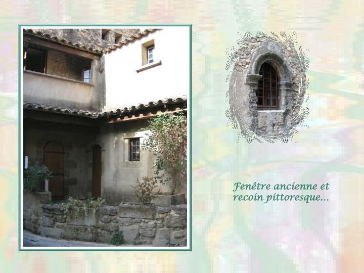 Fenêtre ancienne et recoin pittoresque…
