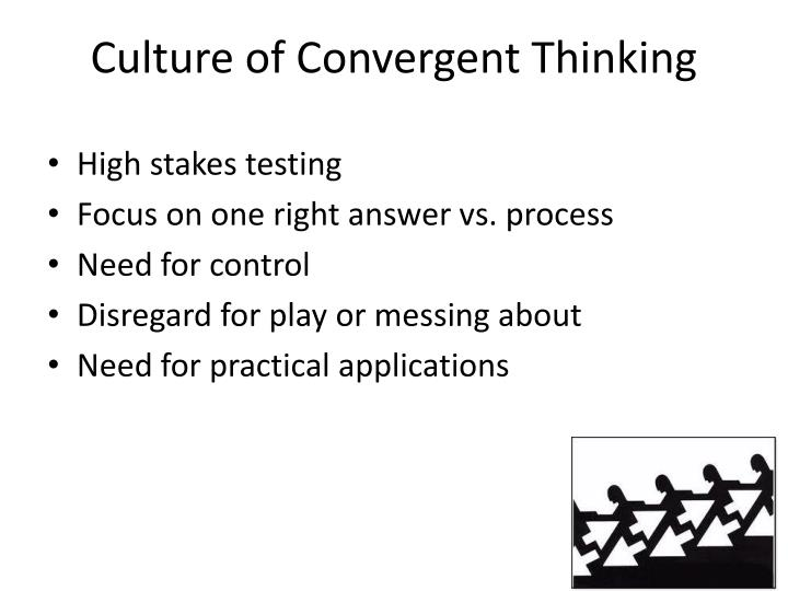 Culture of Convergent Thinking