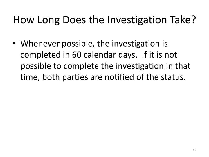 How Long Does the Investigation Take?