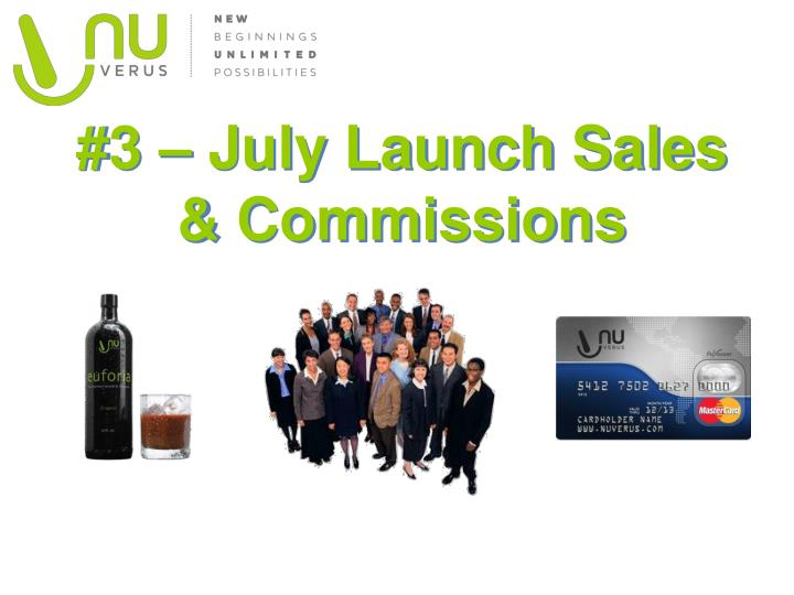 #3 – July Launch Sales & Commissions