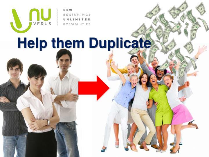 Help them Duplicate