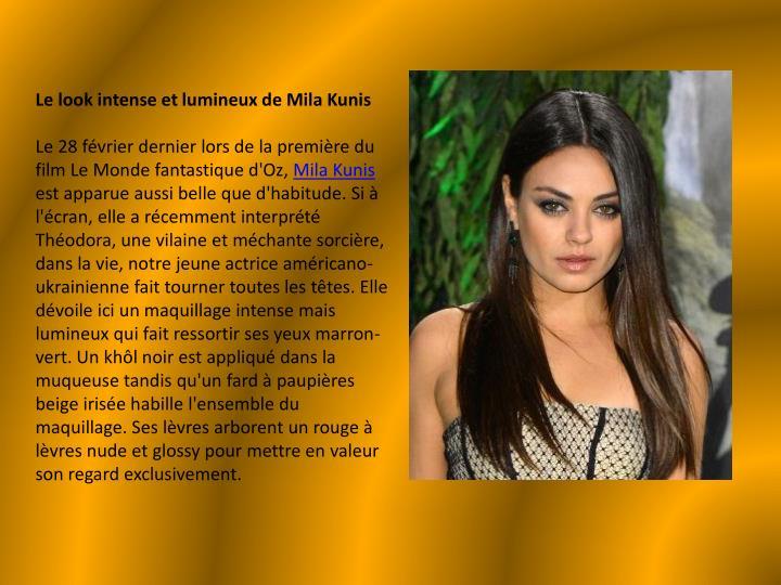 Le look intense et lumineux de Mila Kunis
